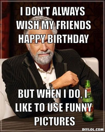 Best ideas about Birthday Wishes Meme . Save or Pin Birthday wishes Memes and Birthday memes on Pinterest Now.