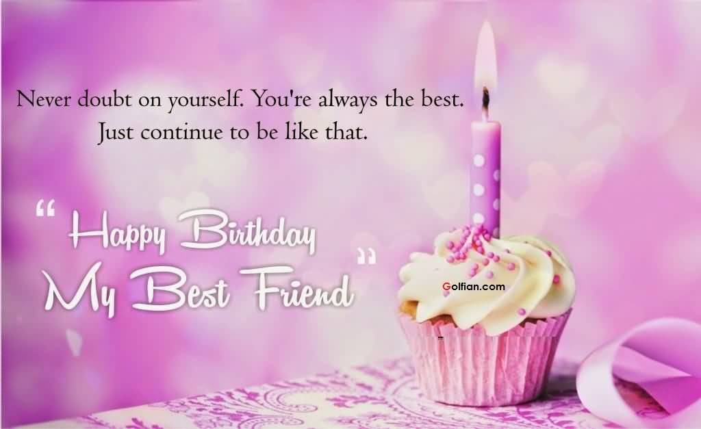 Best ideas about Birthday Wishes To My Best Friend . Save or Pin 75 Beautiful Birthday Wishes For Best Friend Now.
