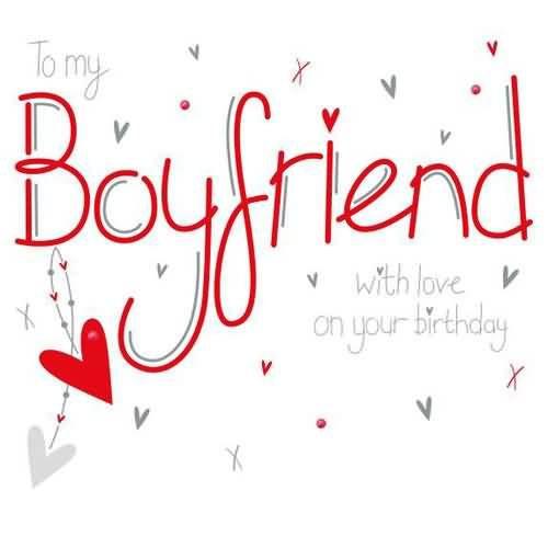 Best ideas about Boyfriend Birthday Quotes . Save or Pin 1000 ideas about Boyfriend Birthday Wishes on Pinterest Now.
