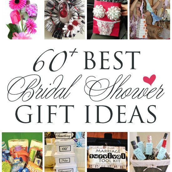 Best ideas about Bridal Shower Gift Ideas . Save or Pin 60 BEST Creative Bridal Shower Gift Ideas Now.