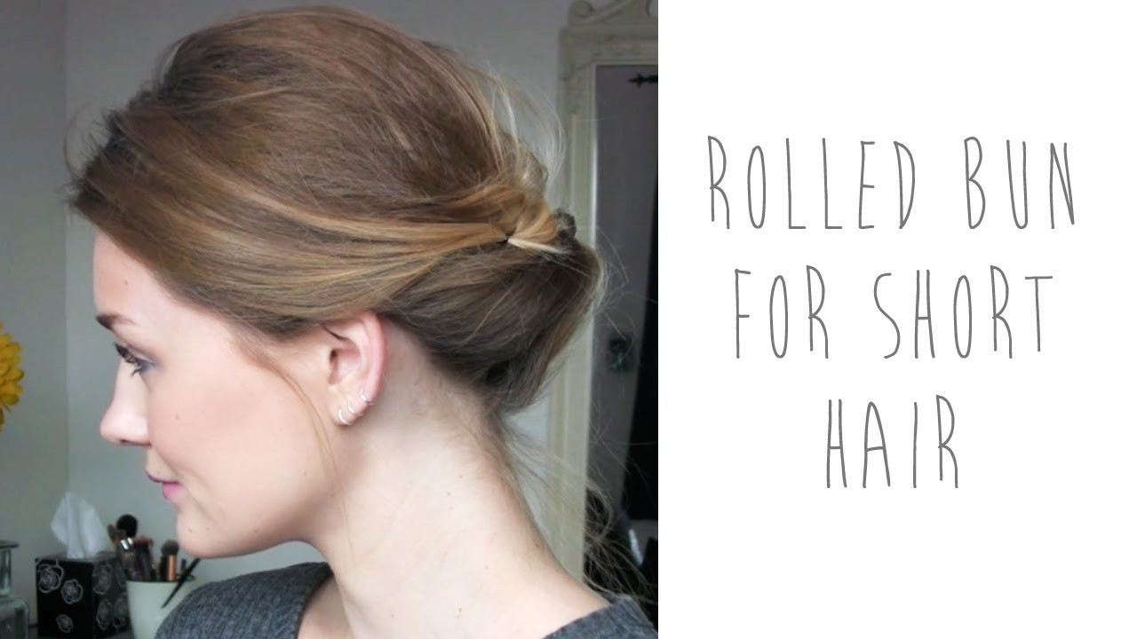 Best ideas about Bun Hairstyles For Short Hair Step By Step . Save or Pin HAIR TUTORIAL ROLLED BUN FOR SHORT HAIR Now.