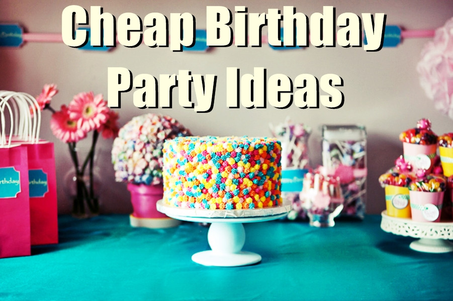 Best ideas about Cheap Birthday Ideas . Save or Pin 7 Cheap Birthday Party Ideas For Low Bud s Now.