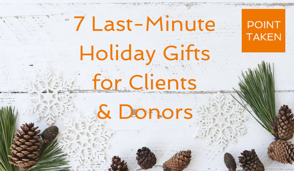 Best ideas about Christmas Gift Ideas For Clients . Save or Pin 7 Last Minute Holiday Gifts Ideas for Clients and Donors Now.