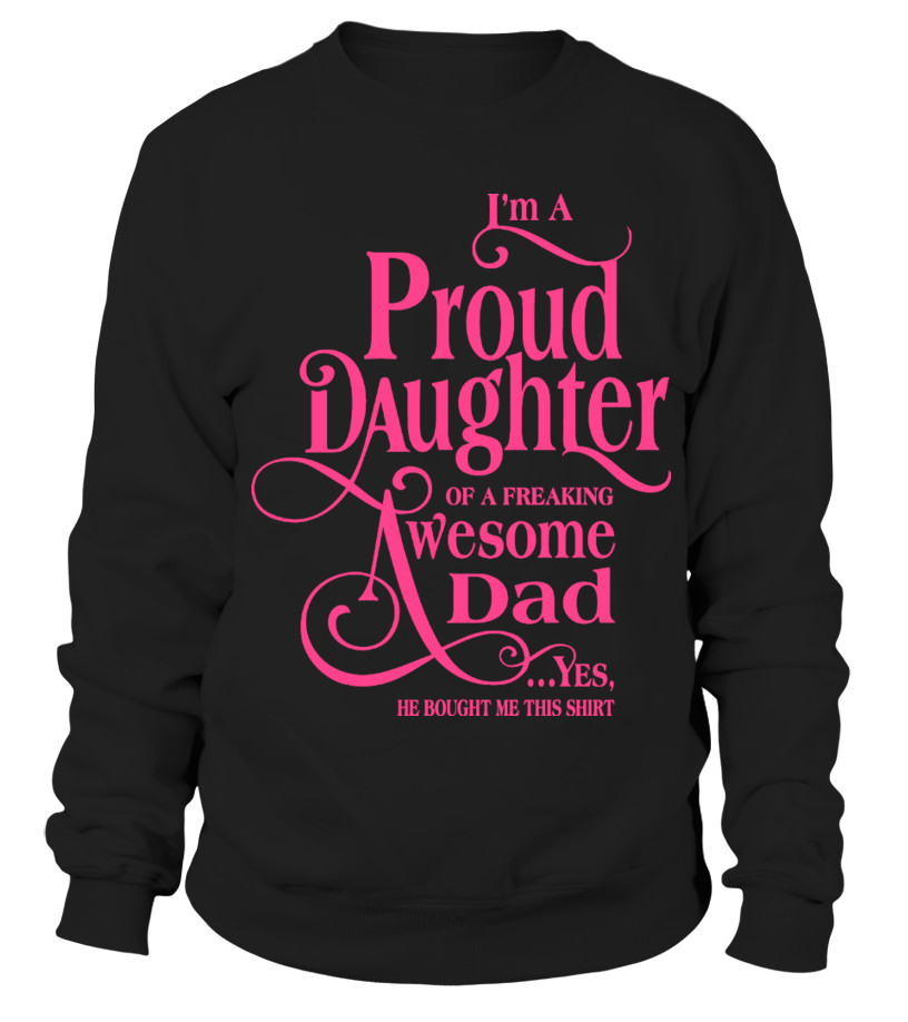 Best ideas about Christmas Gift Ideas For Dad From Daughter . Save or Pin PROUD DAUGHTER OF AN AWESOME DAD daughter shirt daughter Now.