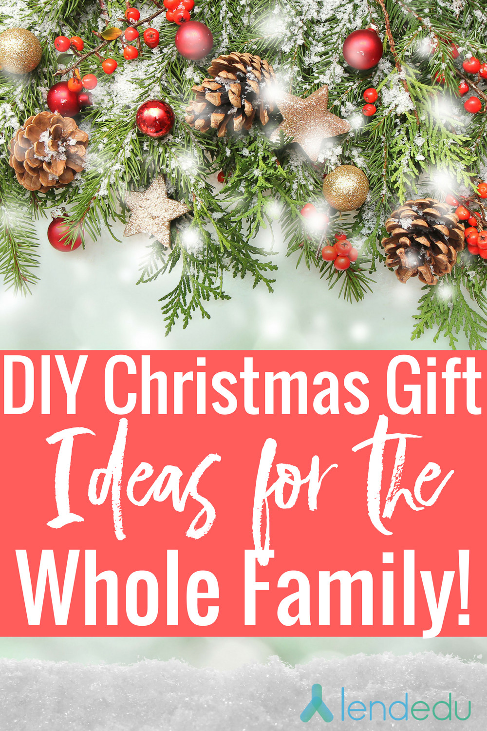 Best ideas about Christmas Gift Ideas For Family . Save or Pin DIY Christmas Gifts for the Whole Family LendEDU Now.