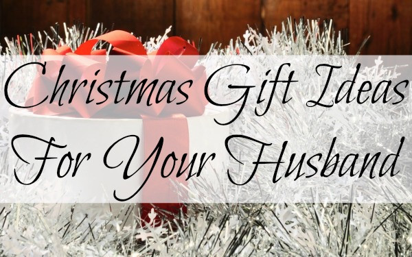 Best ideas about Christmas Gift Ideas For My Husband . Save or Pin Christmas Gift Ideas For Your Husband Now.