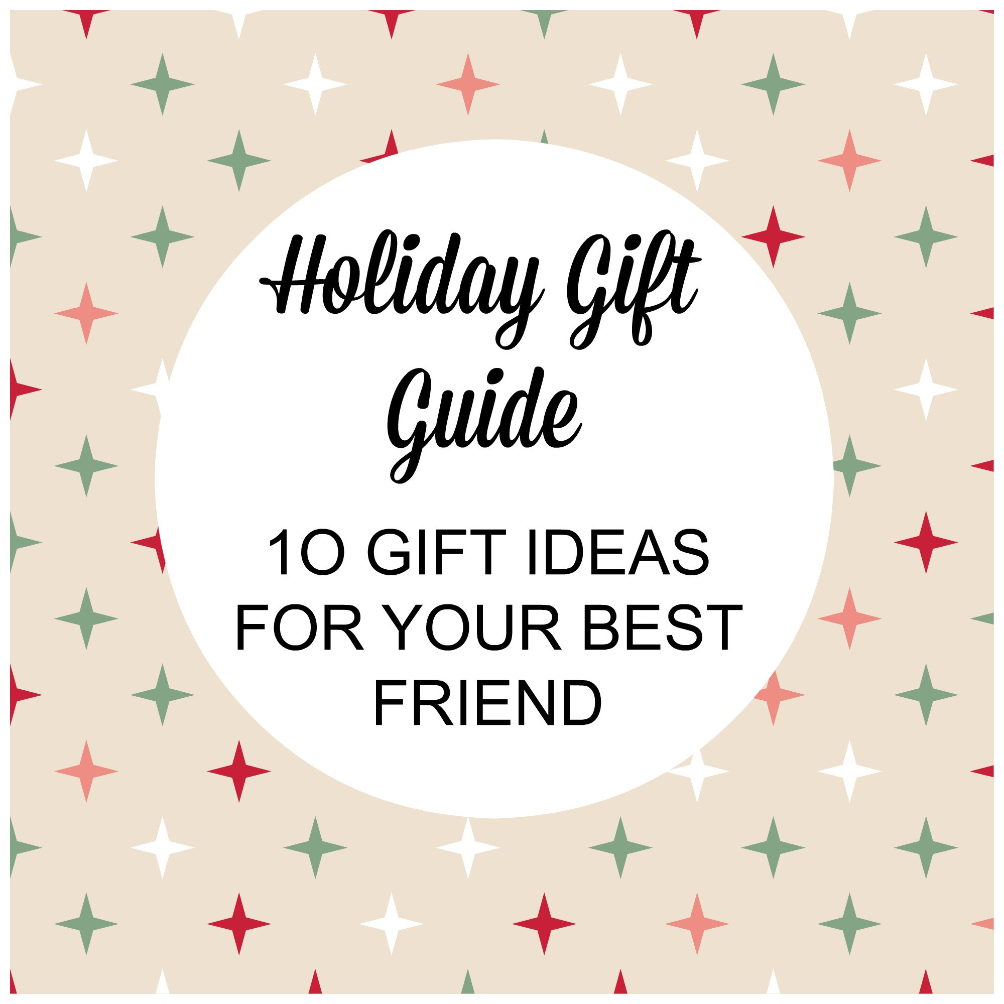 Best ideas about Christmas Gift Ideas For Your Best Friends . Save or Pin Holiday Gift Guide 10 Gift Ideas for your Best Friend Now.