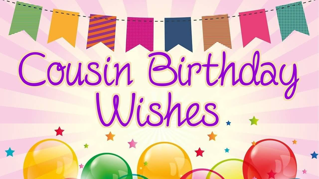 Best ideas about Cousins Birthday Wish . Save or Pin Top 50 Cousin Birthday Wishes And Greetings Now.