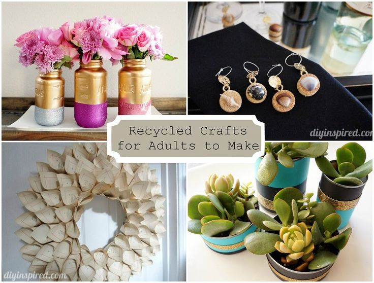 Best ideas about Craft Project Ideas For Adults . Save or Pin 24 Cheap Recycled Crafts for Adults to Make from ordinary Now.