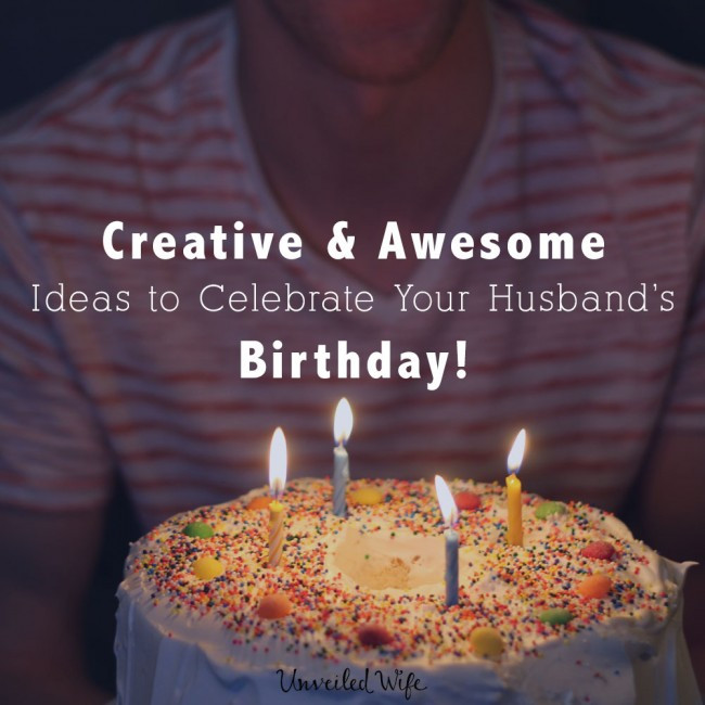 Best ideas about Creative Birthday Ideas For Husband . Save or Pin 25 Creative & Awesome Ideas To Celebrate My Husband s Birthday Now.