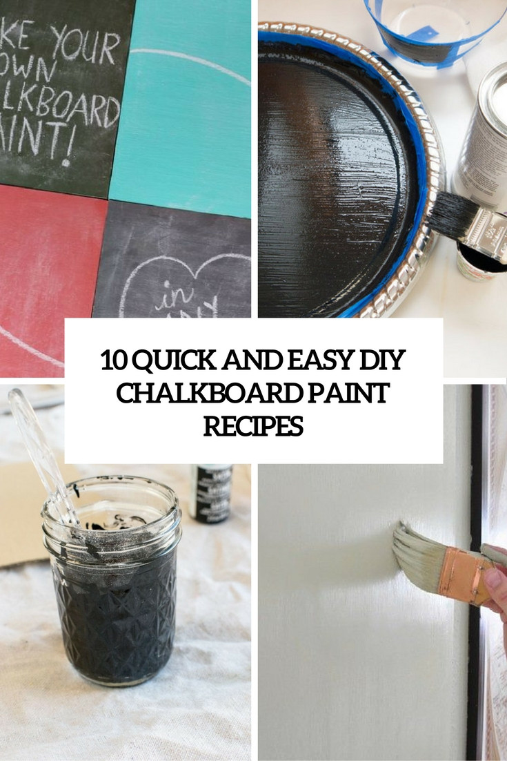 Best ideas about DIY Chalkboard Paint . Save or Pin 10 Quick And Easy DIY Chalkboard Paint Recipes Shelterness Now.