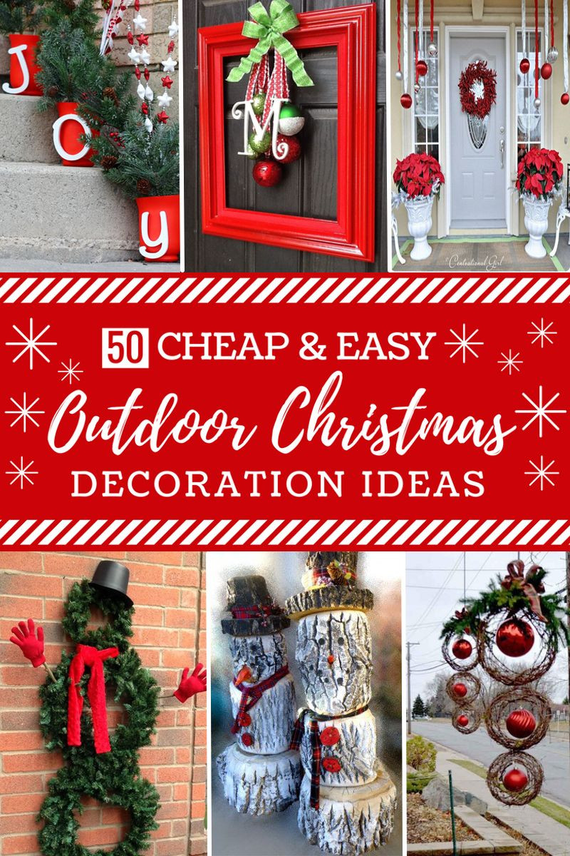Best ideas about DIY Christmas Decorations Outdoors . Save or Pin 50 Cheap & Easy DIY Outdoor Christmas Decorations Now.
