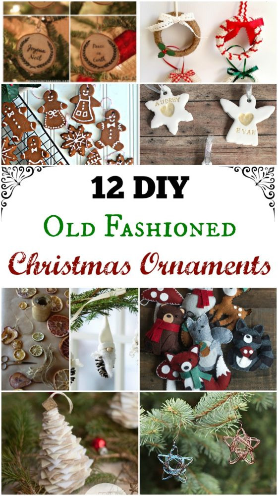 Best ideas about DIY Christmas Ornament Ideas . Save or Pin 12 DIY Old Fashioned Christmas Ornaments Simple Life Mom Now.