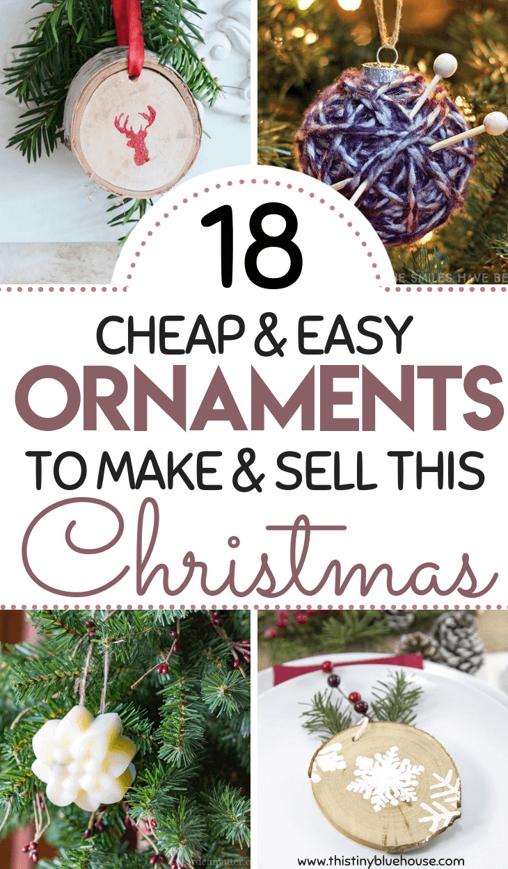 Best ideas about DIY Christmas Ornaments 2019 . Save or Pin 18 DIY Christmas Ornaments To Make And Sell This Tiny Now.