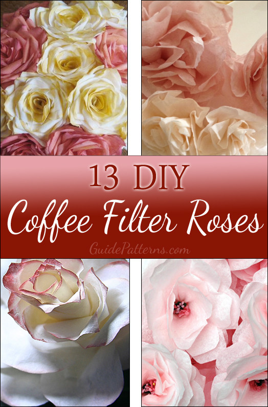 Best ideas about DIY Coffee Filter . Save or Pin 13 DIY Coffee Filter Roses with Instructions Now.