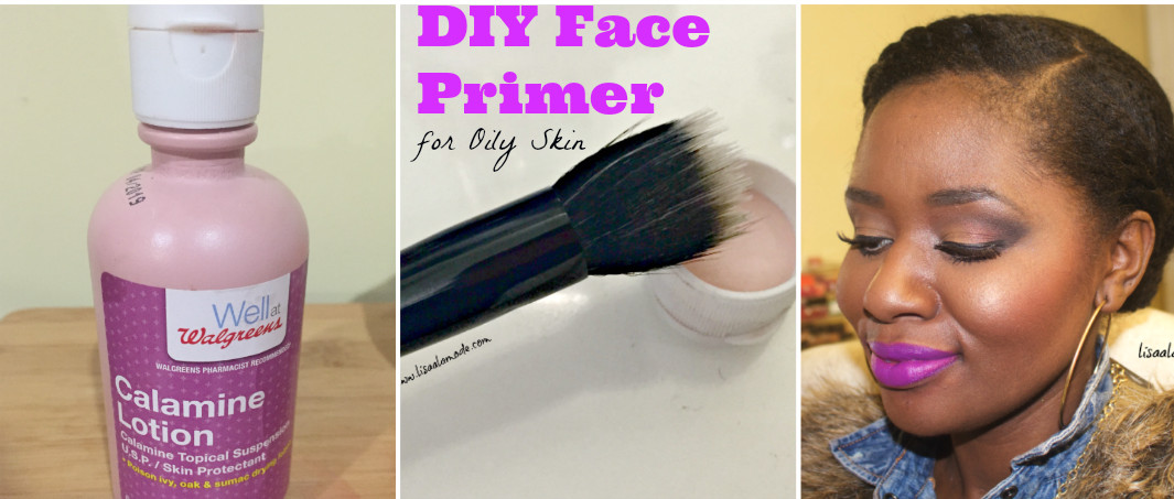 Best ideas about DIY Face Primer . Save or Pin DIY Face Primer for Oily Skin Calamine Lotion Lisa a la Now.