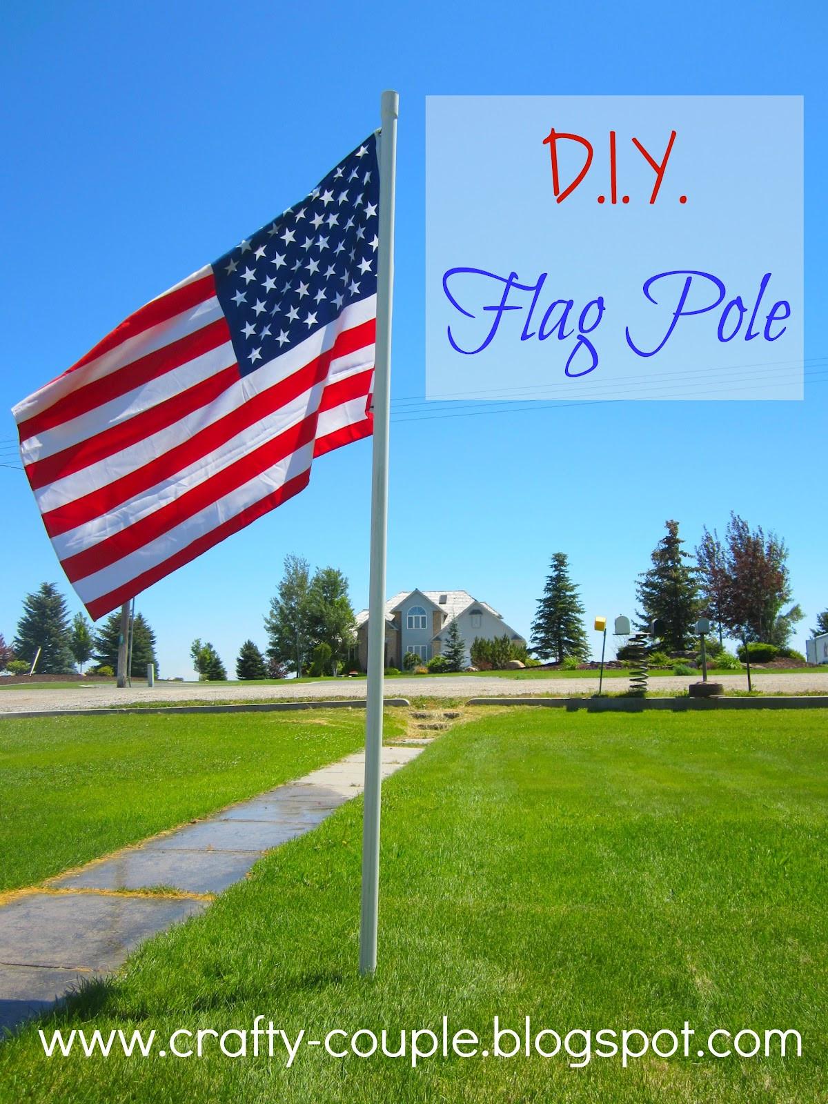 Best ideas about DIY Flag Pole . Save or Pin crafty couple DIY Flag Pole Now.
