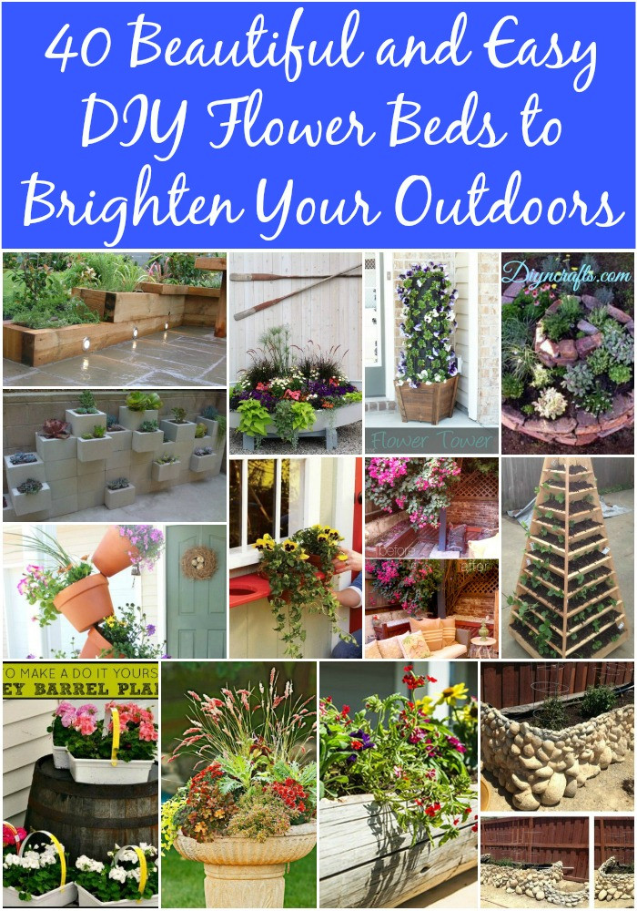 Best ideas about DIY Flower Garden . Save or Pin 40 Beautiful and Easy DIY Flower Beds to Brighten Your Now.