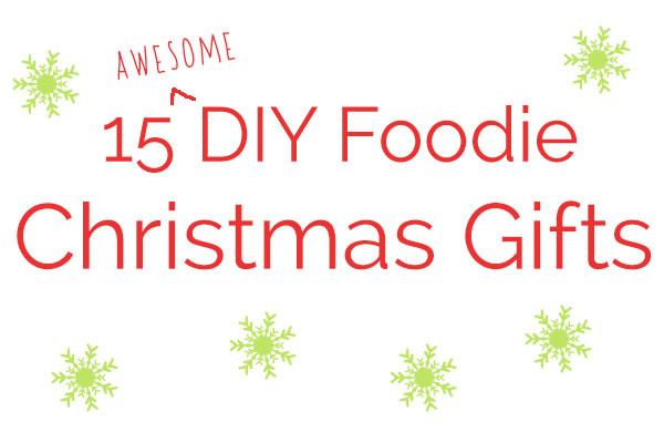 Best ideas about DIY Foodie Gifts . Save or Pin DIY Foo Christmas Gifts Now.