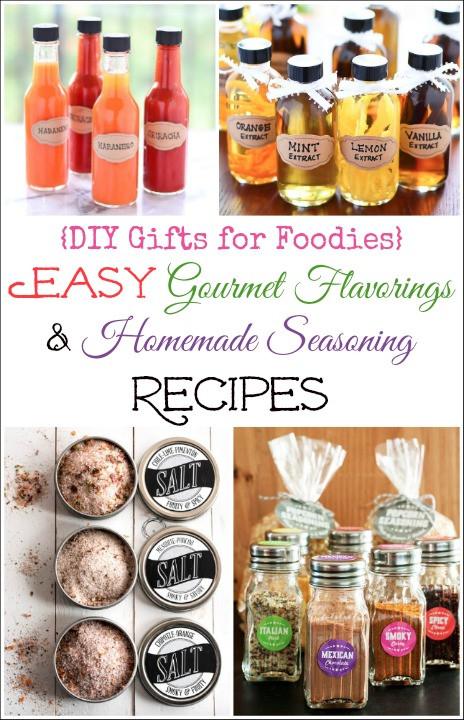 Best ideas about DIY Foodie Gifts . Save or Pin 9 Easy DIY Gourmet Flavorings and Homemade Seasoning Now.