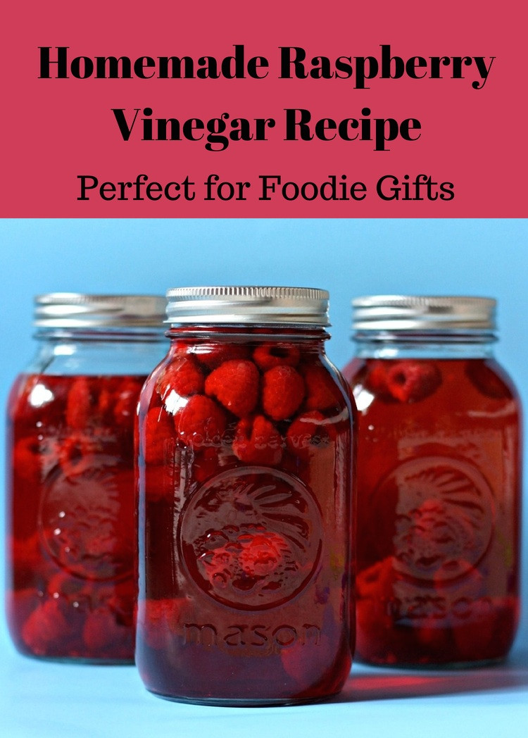 Best ideas about DIY Foodie Gifts . Save or Pin Homemade Raspberry Vinegar Recipe Perfect For Foo Now.