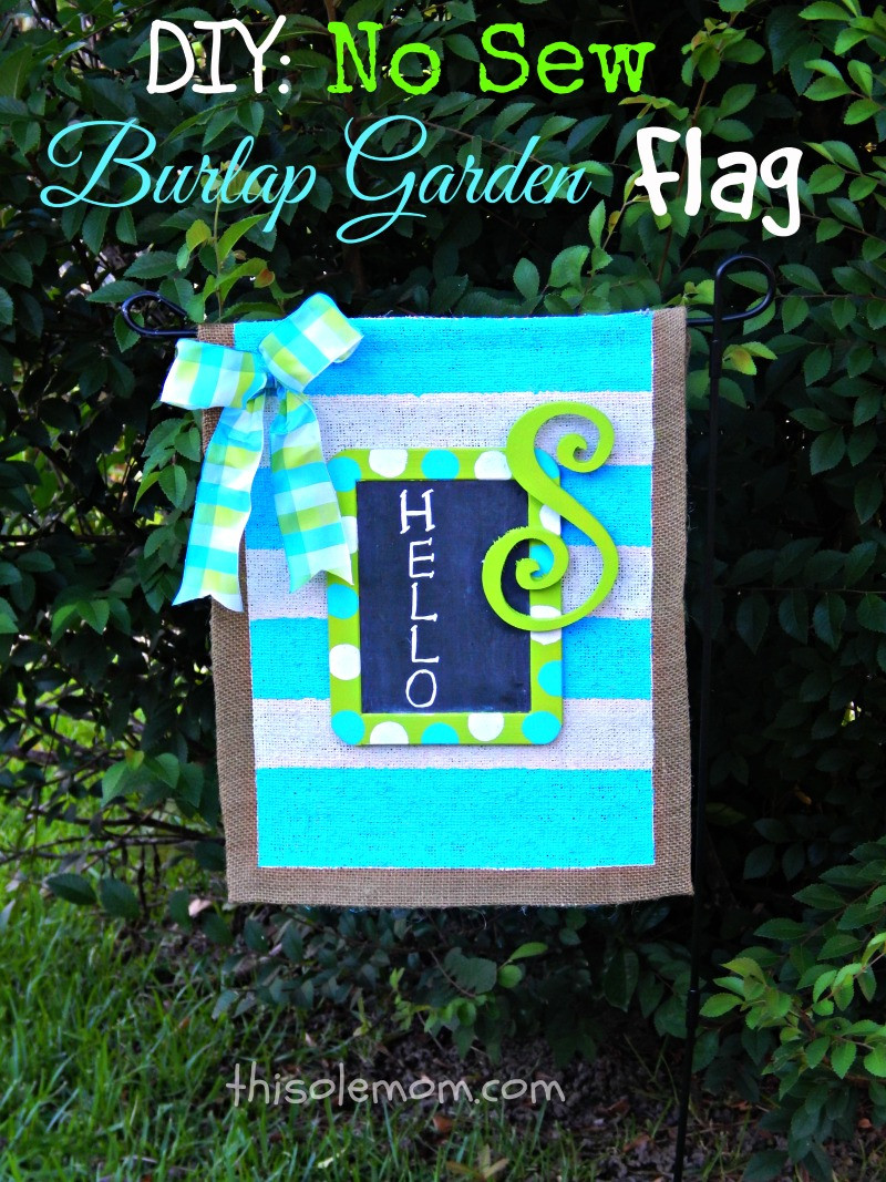 Best ideas about DIY Garden Flag . Save or Pin DIY No Sew Burlap Garden Flag This Ole Mom Now.