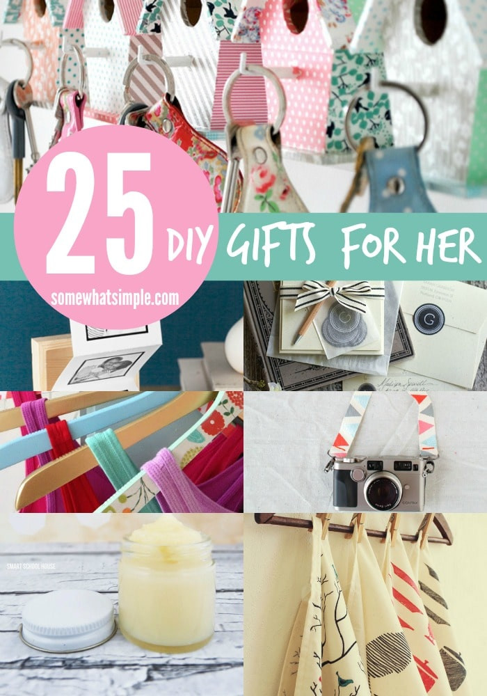 Best ideas about DIY Gift Baskets For Her . Save or Pin 25 DIY Gifts for Her Somewhat Simple Now.