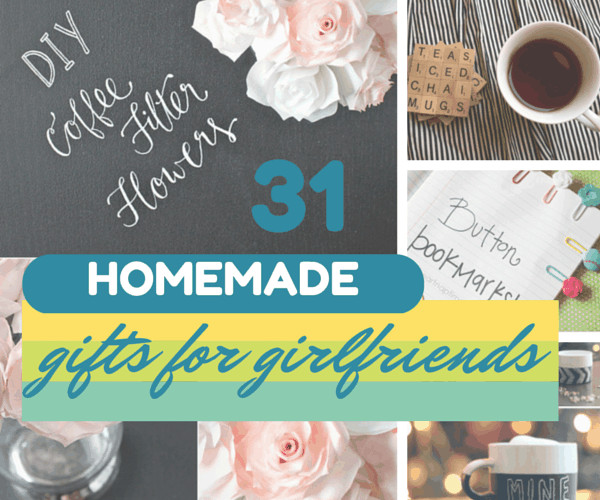 Best ideas about DIY Gifts For Girlfriend . Save or Pin 31 Thoughtful Homemade Gifts for Your Girlfriend Now.