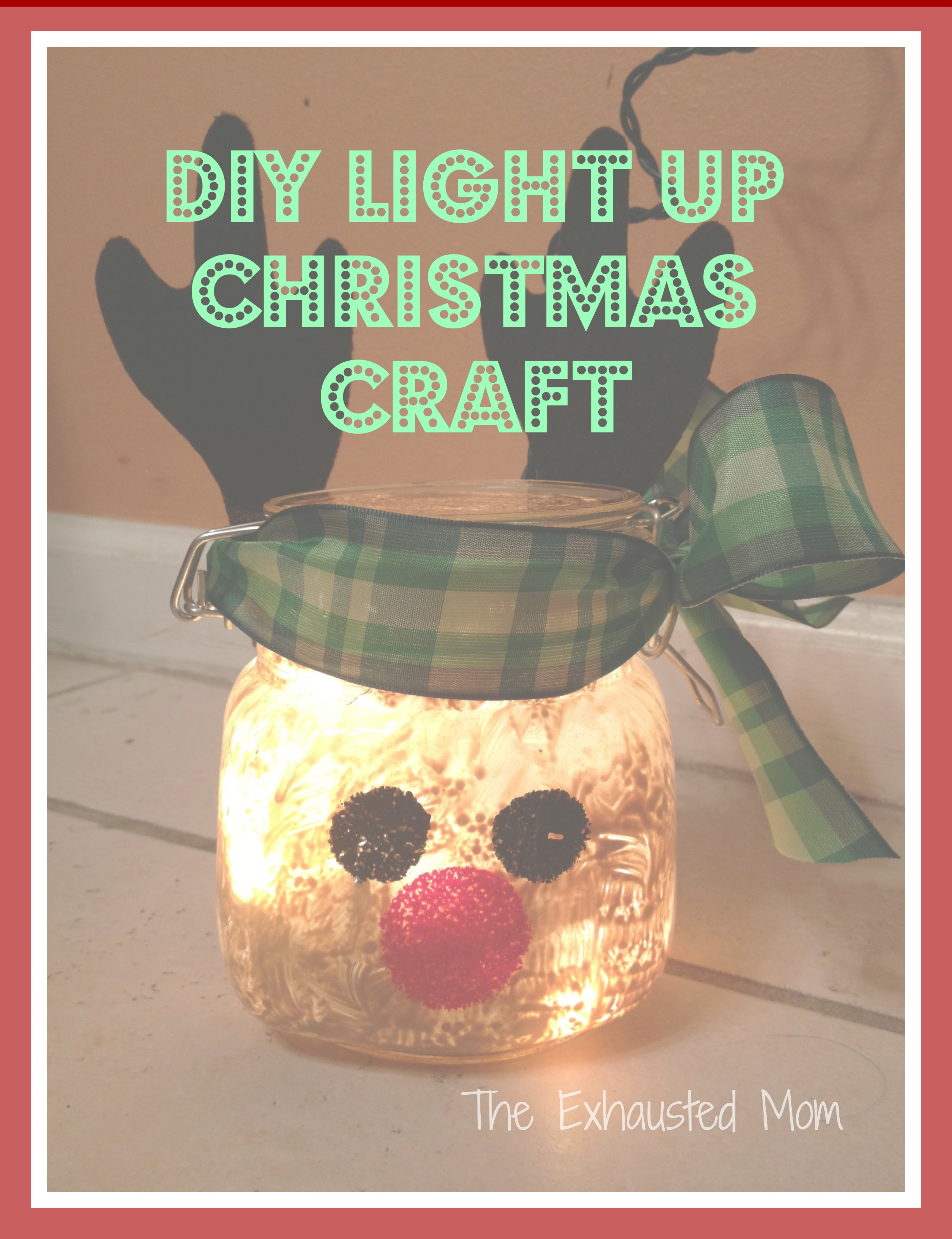 Best ideas about DIY Gifts For Mom Christmas . Save or Pin DIY Light Up Christmas Jars The Exhausted Mom Now.