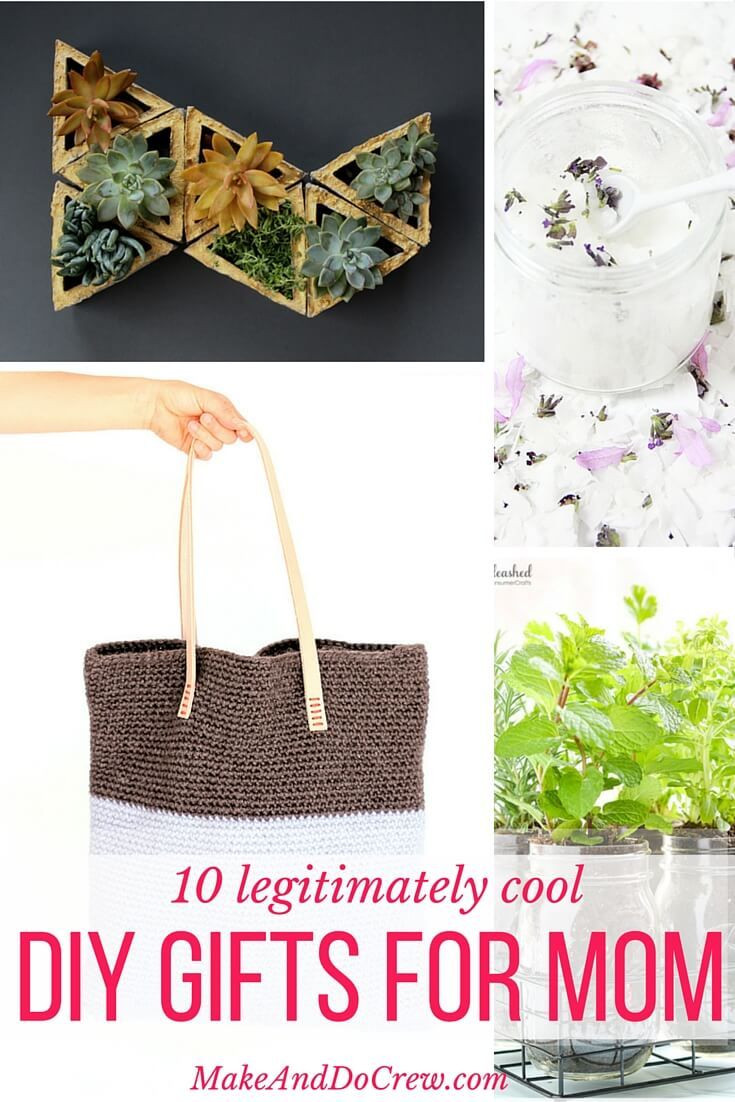 Best ideas about DIY Gifts For Mom Christmas . Save or Pin 10 Legitimately Cool DIY Gift Ideas For Mom Now.
