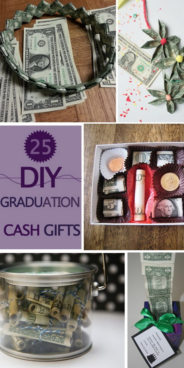 Best ideas about Diy Graduation Gift Ideas . Save or Pin 25 DIY Graduation Cash Gifts Hative Now.
