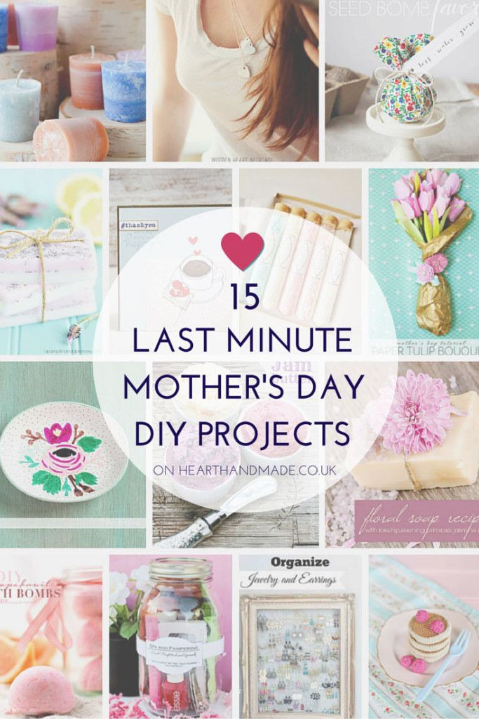 Best ideas about DIY Mothers Day . Save or Pin 15 Last Minute Mother's Day DIY Projects Now.