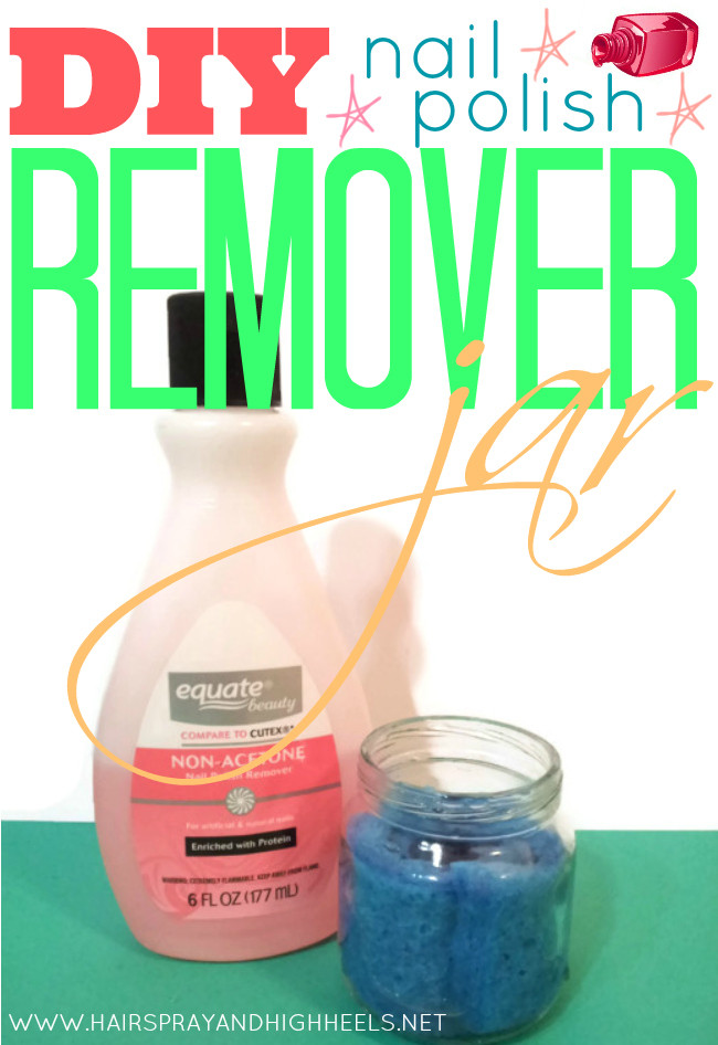 Best ideas about DIY Nail Polish Remover . Save or Pin DIY Nail Polish Remover Jar Hairspray and Highheels Now.