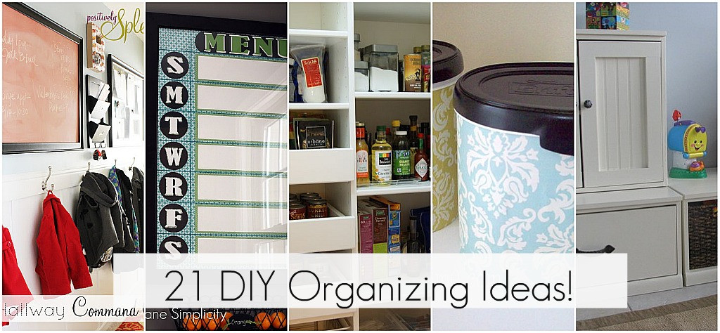 Best ideas about DIY Organizing Projects . Save or Pin Get Organzied 21 DIY Organizing Ideas Spring Cleaning Now.