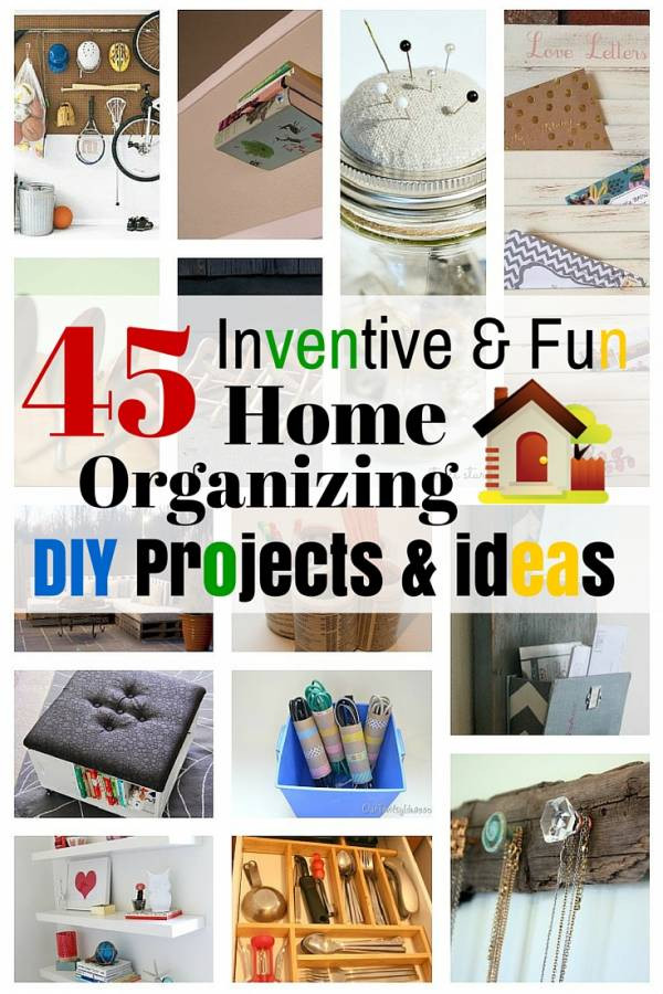 Best ideas about DIY Organizing Projects . Save or Pin 45 Inventive & Fun Home Organizing DIY Projects & Ideas Now.