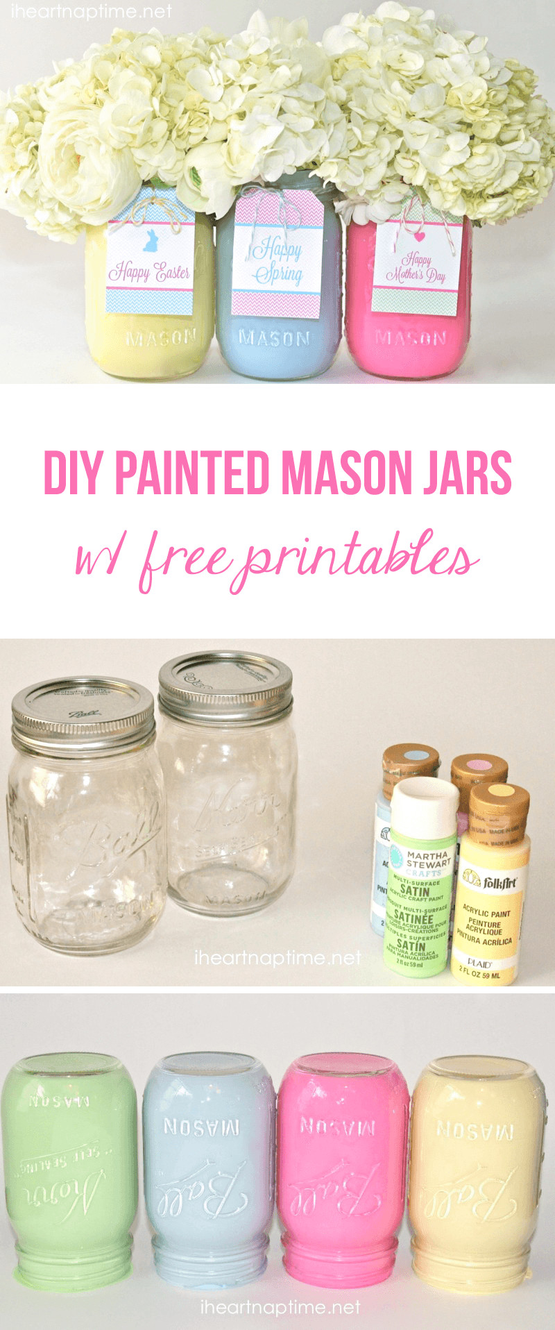 Best ideas about DIY Paint Mason Jars . Save or Pin DIY Spring Mason Jars and Free Tags I Heart Nap Time Now.