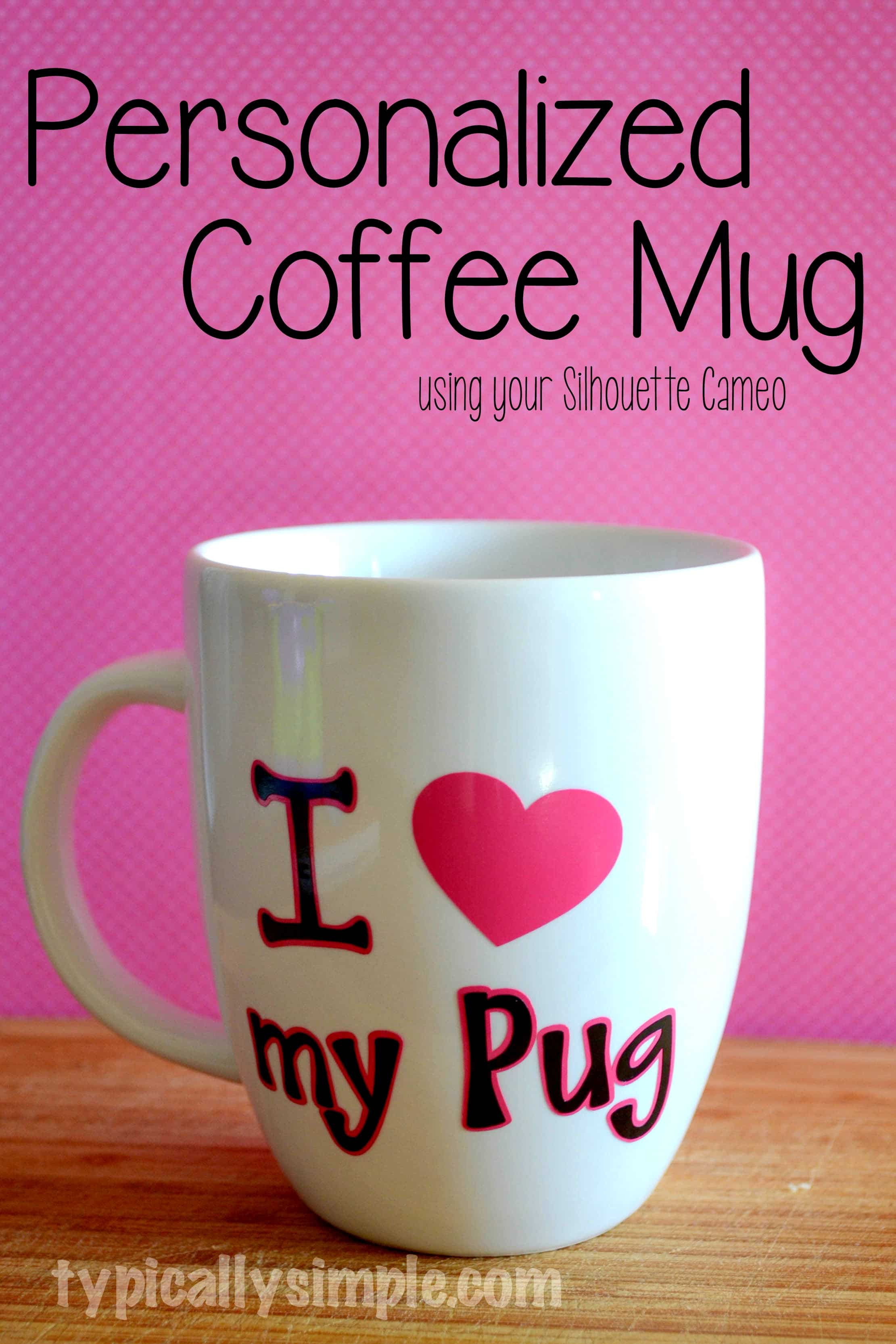 Best ideas about DIY Personalized Mugs . Save or Pin DIY Personalized Mug Typically Simple Now.