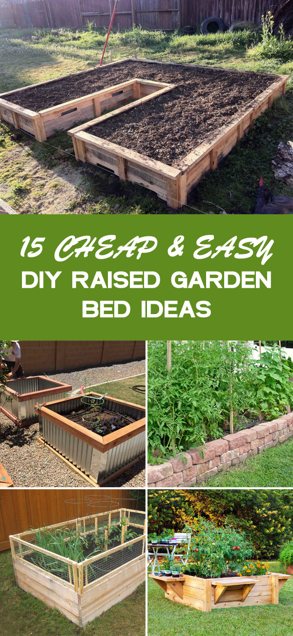 Best ideas about DIY Raised Garden Beds Cheap . Save or Pin 15 Cheap & Easy DIY Raised Garden Bed Ideas Now.
