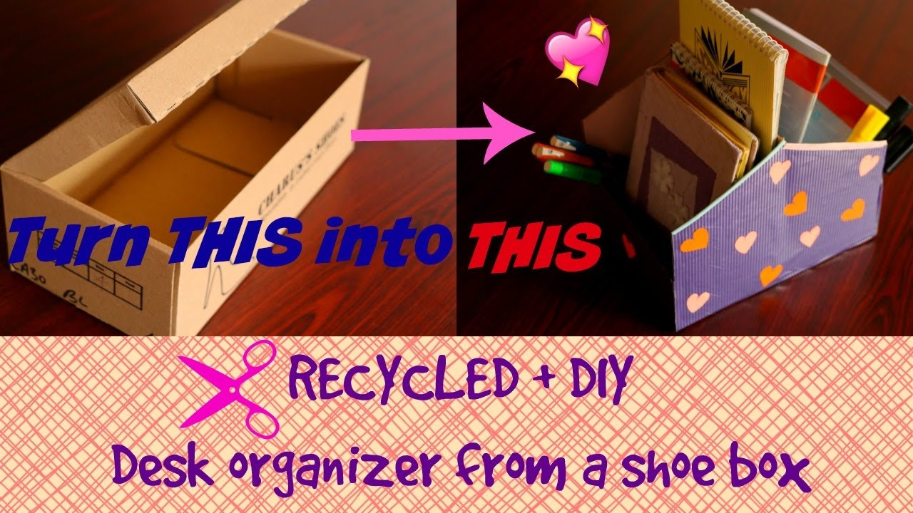 Best ideas about DIY Shoe Box Desk Organizer . Save or Pin Turn a Shoe box into a DIY Desk Organizer Now.