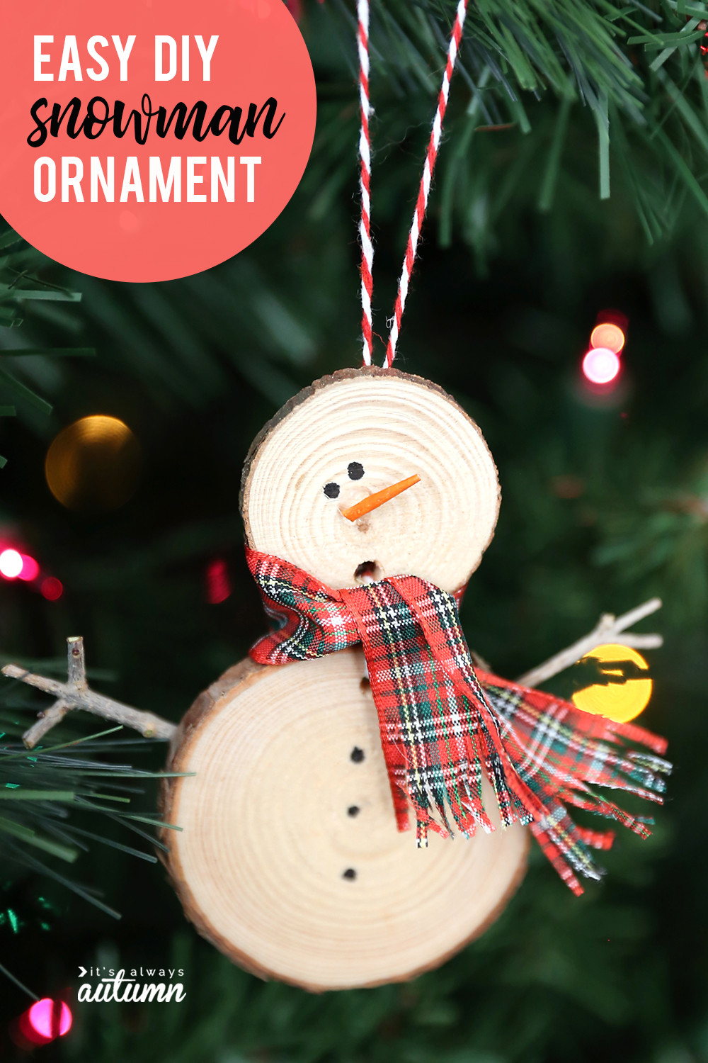 Best ideas about DIY Snowman Ornaments . Save or Pin Make an easy wood slice snowman Christmas ornament It s Now.