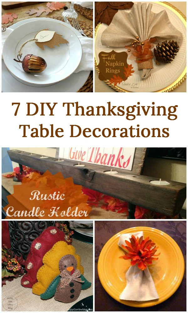 Best ideas about DIY Thanksgiving Table Decorations . Save or Pin 7 DIY Thanksgiving Table Decorations Now.