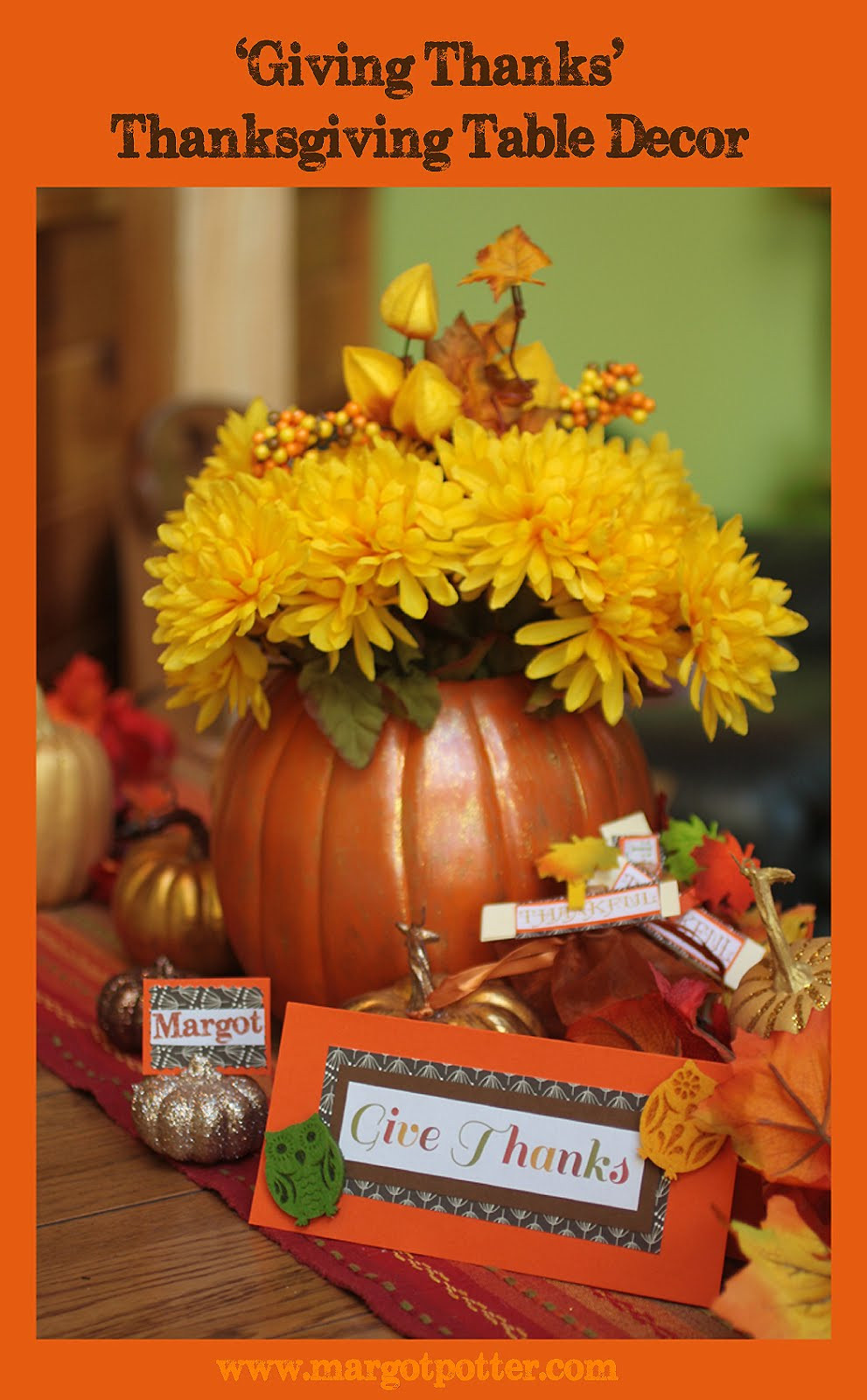 Best ideas about DIY Thanksgiving Table Decorations . Save or Pin iLoveToCreate Blog Giving Thanks DIY Thanksgiving Table Decor Now.