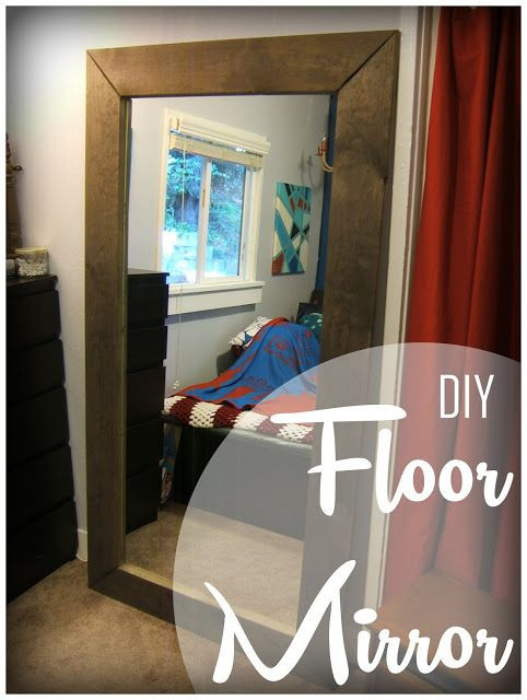Best ideas about DIY Wall Mirrors . Save or Pin 1000 ideas about Floor Mirrors on Pinterest Now.