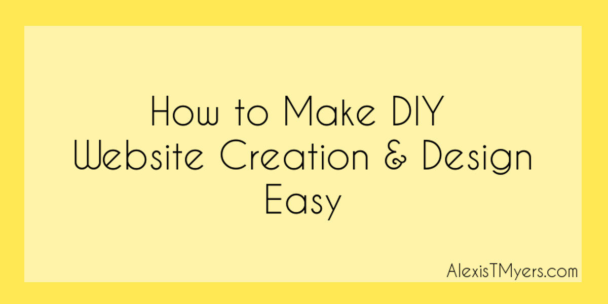 Best ideas about DIY Website Design . Save or Pin How to Make DIY Website Creation & Design Easy Now.
