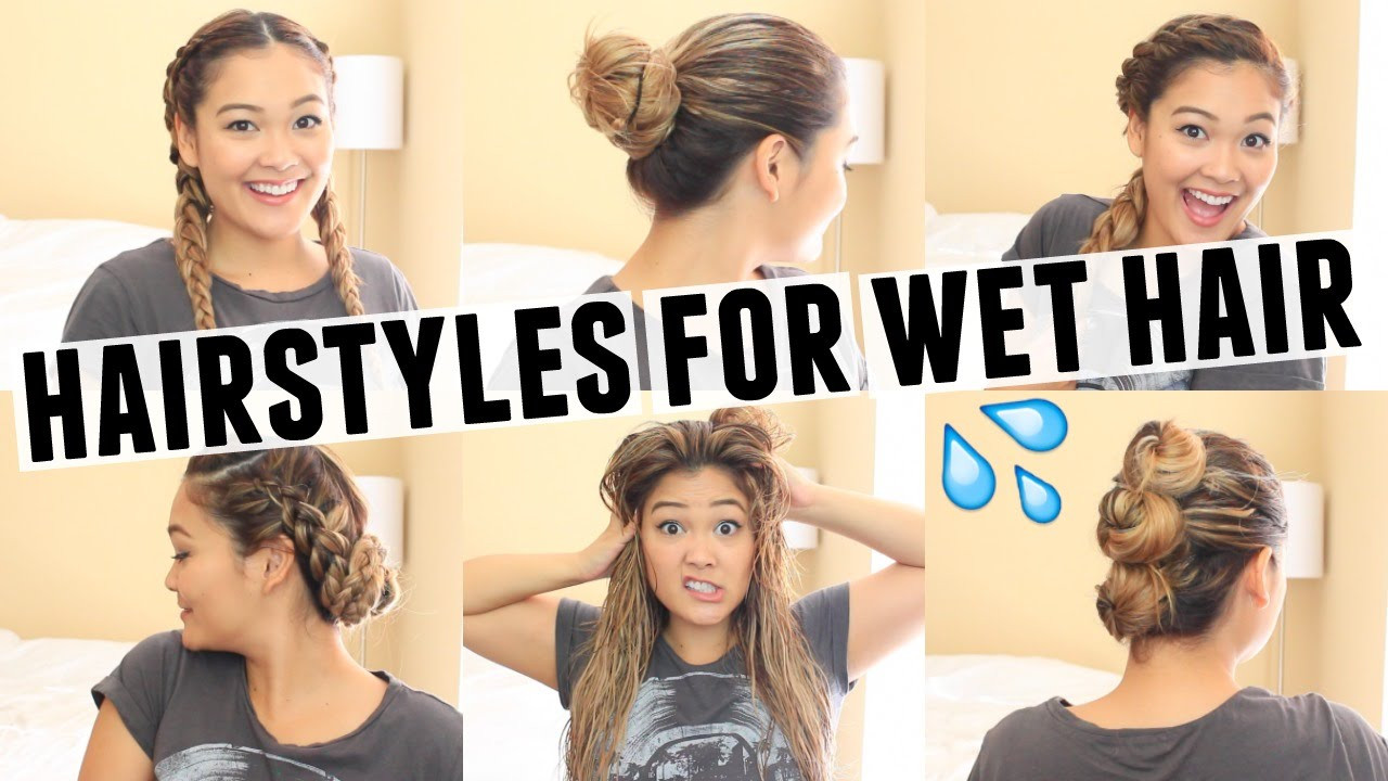 Best ideas about Easy Hairstyles For Wet Hair . Save or Pin 6 EASY HAIRSTYLES FOR WET HAIR Now.