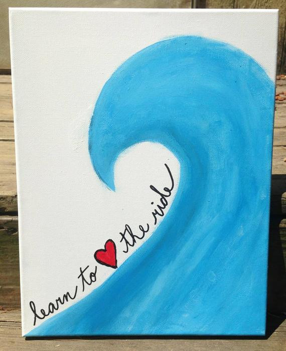 Best ideas about Easy Things To Paint . Save or Pin Canvas Painting Learn to love the ride Now.