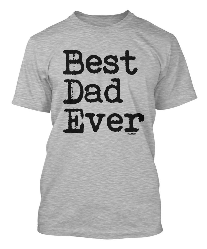 Best ideas about Father'S Day DIY . Save or Pin Best Dad Ever Father s Day Dad Birthday Men s T shirt Now.