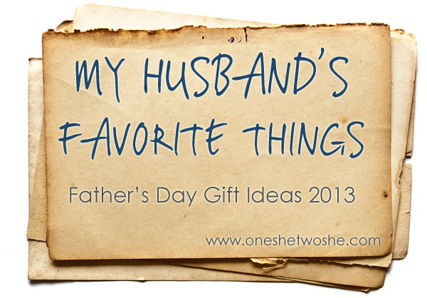 Best ideas about Father'S Day Gift Ideas For Husband . Save or Pin My Husband s Favorite Things Father s Day Gift Ideas Now.