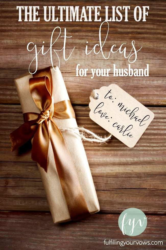 Best ideas about Father'S Day Gift Ideas For Husband . Save or Pin Ultimate List of Gift Ideas for Your Husband Fulfilling Now.
