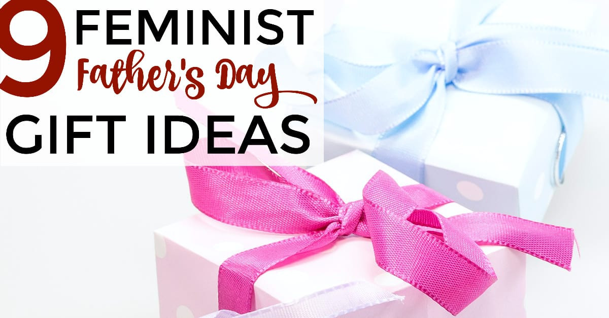 Best ideas about Feminist Gift Ideas . Save or Pin 9 Feminist Father s Day Gift Ideas Flight & Scarlet Now.